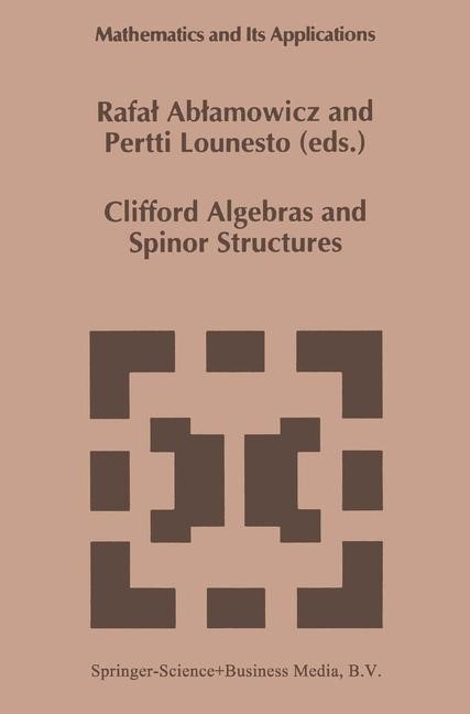 Clifford Algebras and Spinor Structures | Ablamowicz / Lounesto, 1995 | Buch (Cover)