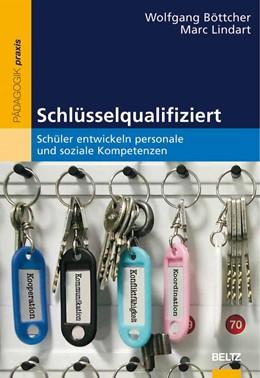 Abbildung von Böttcher / Lindart | Schlüsselqualifiziert | 2009 | Schüler entwickeln personale u...