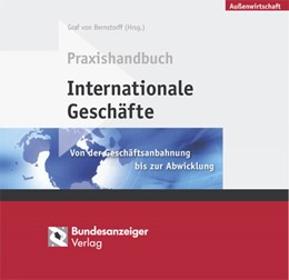 Abbildung von Graf von Bernstorff (Hrsg.) | Praxishandbuch Internationale Geschäfte | Loseblattwerk mit 53. Aktualisierung | 2019 | Von der Geschäftsanbahnung bis...
