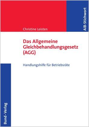 Das Allgemeine Gleichbehandlungsgesetz (AGG) | Leisten, 2007 | Buch (Cover)