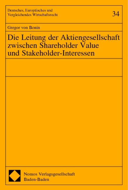 Die Leitung der Aktiengesellschaft zwischen Shareholder Value und Stakeholder-Interessen   Bonin, 2003   Buch (Cover)