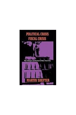Abbildung von Shefter | Political Crisis/Fiscal Crisis | 1992 | The Collapse and Revival of Ne...