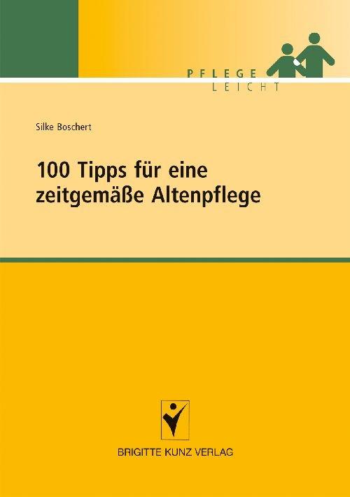 100 Tipps für eine zeitgemäße Altenpflege | Boschert, 2010 (Cover)
