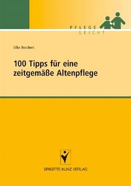 Abbildung von Boschert   100 Tipps für eine zeitgemäße Altenpflege   2010