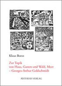 Zur Topik von Haus, Garten und Wald, Meer -Georges-Arthur Goldschmidt | Bonn, 2003 | Buch (Cover)