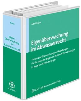 Abbildung von Kraus | Eigenüberwachung im Abwasserrecht | Loseblattwerk mit Aktualisierungen | 2018 | Technische Überwachung und Reg...