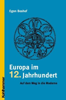 Europa im 12. Jahrhundert | Boshof, 2007 | Buch (Cover)