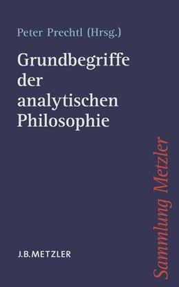 Abbildung von Prechtl | Grundbegriffe der analytischen Philosophie | 2004 | Mit einer Einleitung von Ansga...
