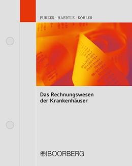 Abbildung von Purzer / Haertle | Das Rechnungswesen der Krankenhäuser | 1. Auflage | 2019 | beck-shop.de