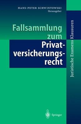 Abbildung von Schwintowski | Fallsammlung zum Privatversicherungsrecht | 1998