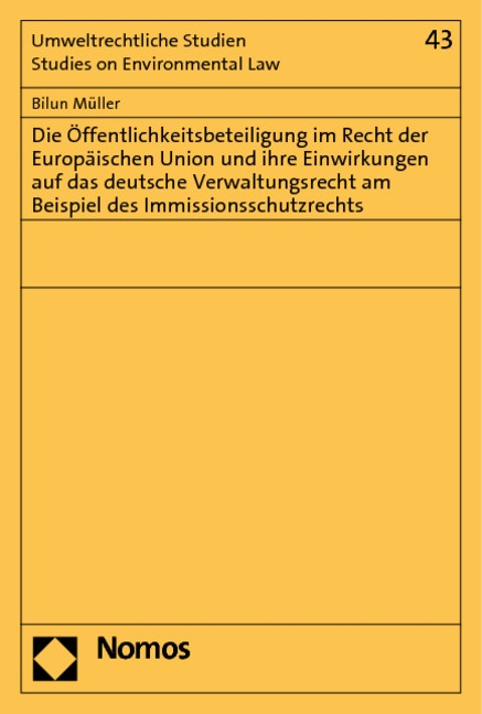 Die Öffentlichkeitsbeteiligung im Recht der Europäischen Union und ihre Einwirkungen auf das deutsche Verwaltungsrecht am Beispiel des Immissionsschutzrechts | Müller, 2010 | Buch (Cover)
