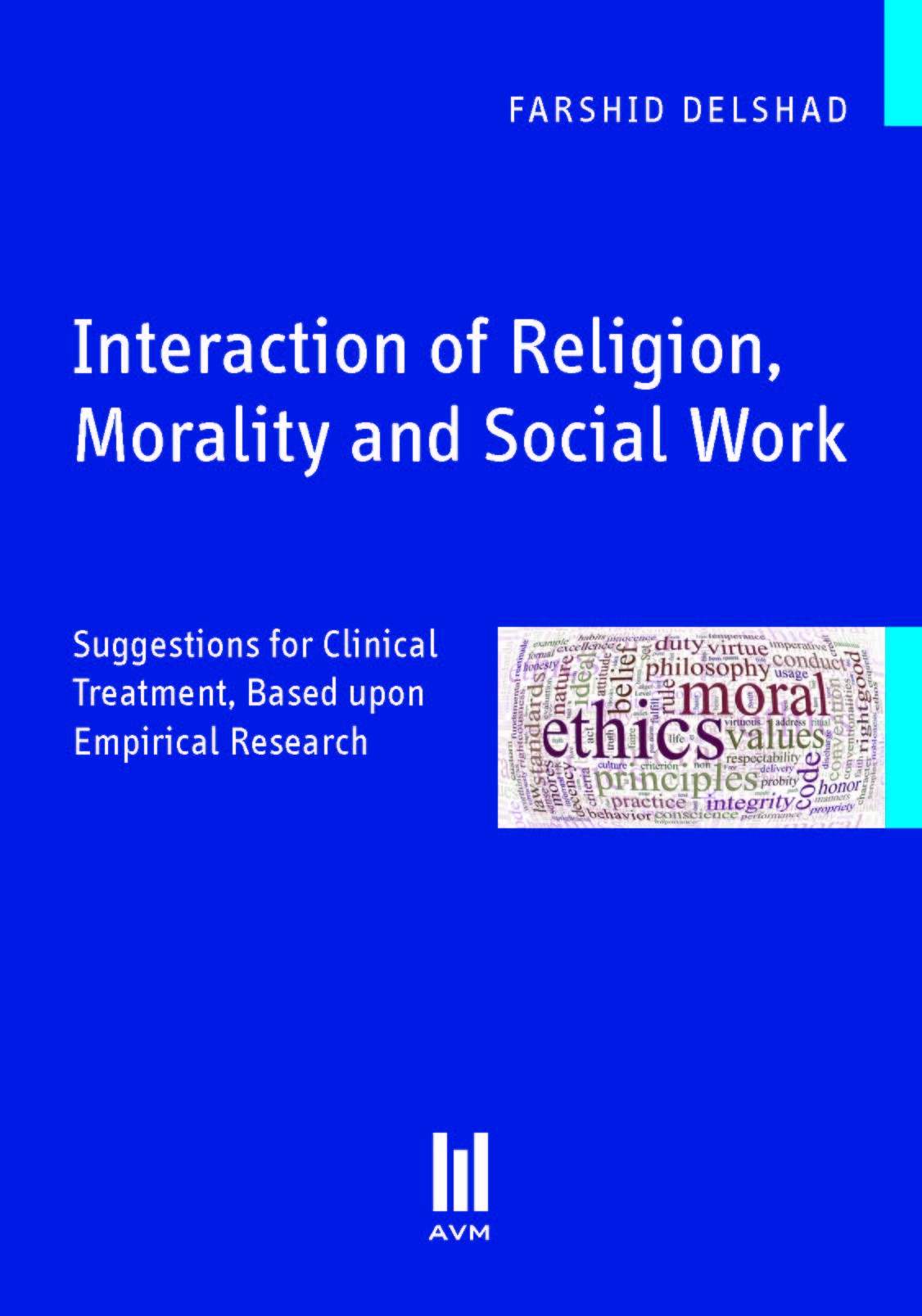 Interaction of Religion, Morality and Social Work | Delshad, 2010 (Cover)