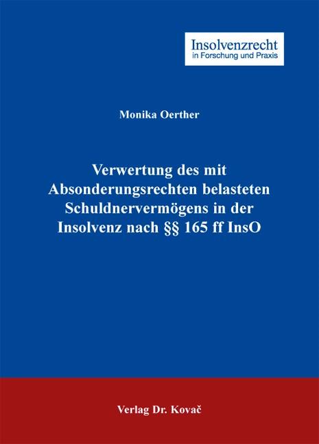 Verwertung des mit Absonderungsrechten belasteten Schuldnervermögens in der Insolvenz nach §§ 165 ff InsO | Oerther, 2010 | Buch (Cover)