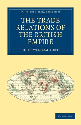 Abbildung von Root | The Trade Relations of the British Empire | 2010