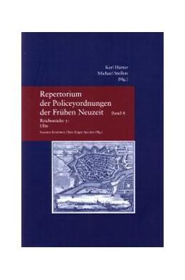 Abbildung von Kremer / Specker | Repertorium der Policeyordnungen der Frühen Neuzeit | 2007 | Bd. 8: Reichsstädte 3: Ulm | 218