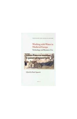 Abbildung von Squatriti | Working with Water in Medieval Europe | 2000 | Technology and Resource-Use | 3