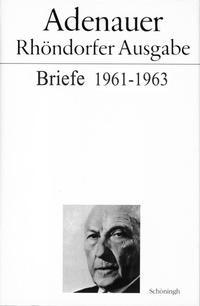 Adenauer - Rhöndorfer Ausgabe / Adenauer Briefe 1961-1963 | Morsey / Schwarz, 2006 | Buch (Cover)
