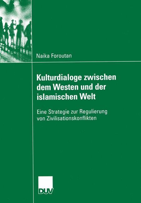 Kulturdialoge zwischen dem Westen und der islamischen Welt   Foroutan, 2004   Buch (Cover)