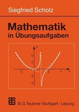 Abbildung von Scholz | Mathematik in Übungsaufgaben | 1. Auflage | 1999 | beck-shop.de