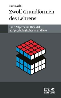 Abbildung von Aebli | Zwölf Grundformen des Lehrens | 15. Auflage | 2019 | beck-shop.de