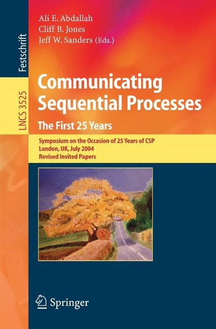 Communicating Sequential Processes. The First 25 Years | Abdallah / Jones / Sanders, 2005 | Buch (Cover)