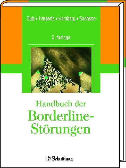 Handbuch der Borderline-Störungen   Dulz / Herpertz / Kernberg / Sachsse   2. vollst. Überarb. Aufl., 2011   Buch (Cover)