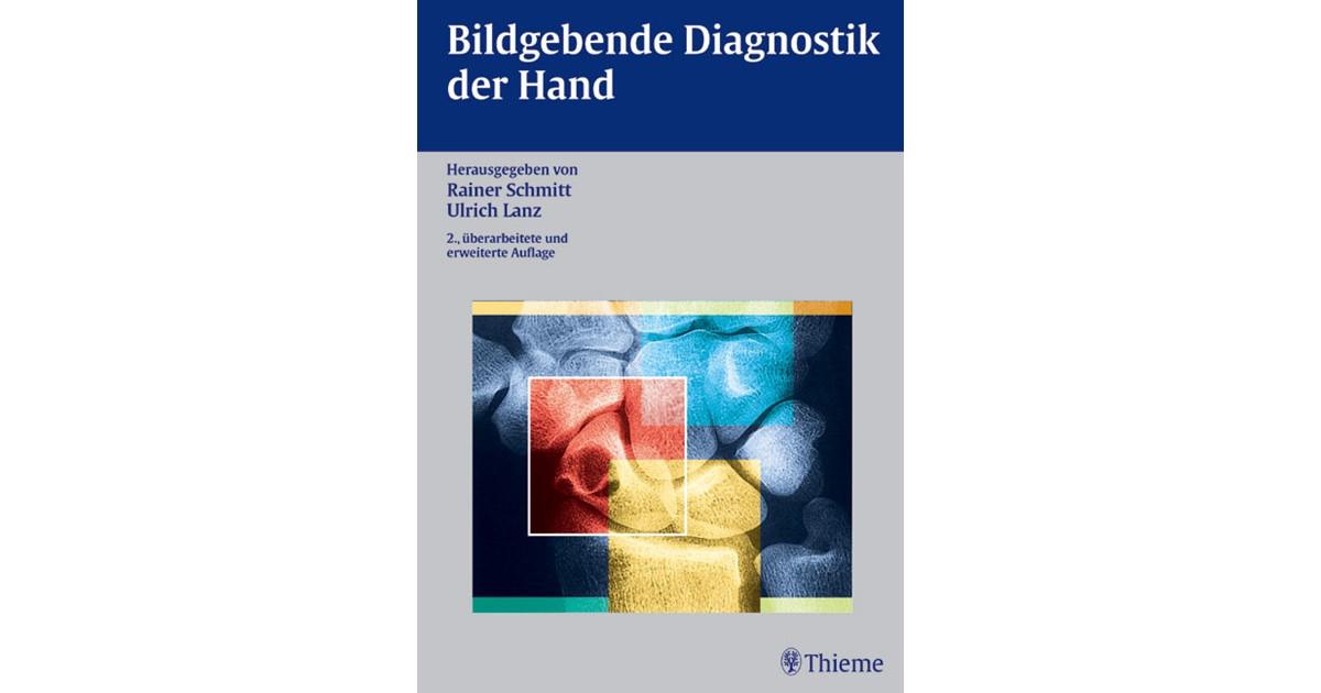 Bildgebende Diagnostik der Hand   Schmitt / Lanz   2., überarb. und ...