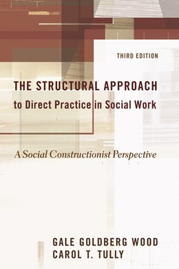 Abbildung von Wood / Tully / Middleman | The Structural Approach to Direct Practice in Social Work | third edition | 2006 | A Social Constructionist Persp...