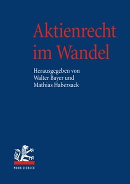 Abbildung von Habersack / Bayer   Aktienrecht im Wandel   1., Aufl.   2007   Band I: Entwicklung des Aktien...