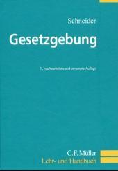 Abbildung von Schneider | Gesetzgebung | 3., neu bearbeitete und erweiterte Auflage | 2002
