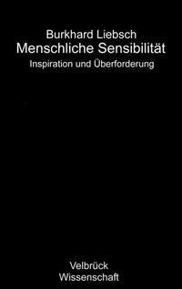 Menschliche Sensibilität | Liebsch | 1. Auflage, 2008 | Buch (Cover)