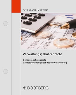 Abbildung von Schlabach | Gebührenrecht der Verwaltung in Baden-Württemberg | Loseblattwerk mit 42. Aktualisierung | 2019 | Vorschriftensammlung und Komme...