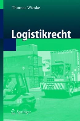 Abbildung von Wieske | Logistikrecht | 2016 | 2021