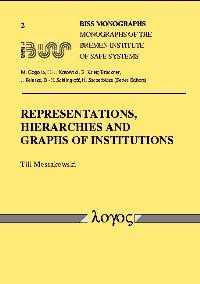 Representations, Hierarchies and Graphs of Institutions   Mossakowski, 2002   Buch (Cover)