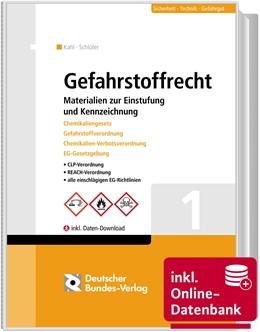 Abbildung von Kahl / Schlüter   Gefahrstoffrecht   Loseblattwerk mit 42. Aktualisierung   2020   Materialien zur Einstufung und...