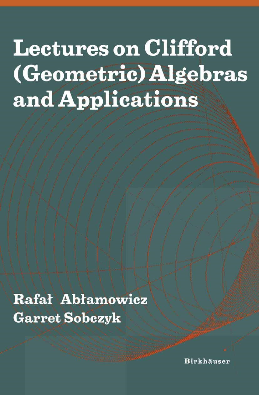 Lectures on Clifford (Geometric) Algebras and Applications | Ablamowicz / Sobczyk, 2003 | Buch (Cover)
