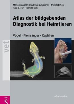 Abbildung von Krautwald-Junghanns / Tully / Pees | Atlas der Bildgebenden Diagnostik bei Heimtieren | 2009