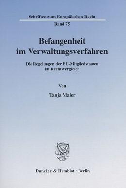 Abbildung von Maier   Befangenheit im Verwaltungsverfahren.   2001   Die Regelungen der EU-Mitglied...   75