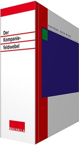 Abbildung von Walhalla Fachredaktion | Der Kompaniefeldwebel • mit Aktualisierungsservice | Loseblattwerk mit 83. Aktualisierung | 2020 | Innere Führung - Innendienst; ...