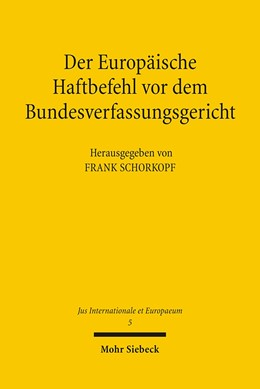 Abbildung von Schorkopf   Der Europäische Haftbefehl vor dem Bundesverfassungsgericht   1., Aufl.   2006   Dokumentation des Verfahrens.   5