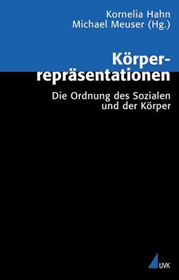Abbildung von Meuser / Hahn | Körperrepräsentationen | 2002 | Die Ordnung des Sozialen und d... | 30