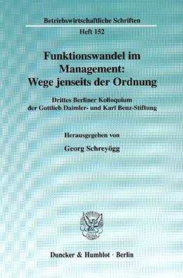 Abbildung von Schreyögg | Funktionswandel im Management: Wege jenseits der Ordnung. | 1. Auflage | 2000 | 152 | beck-shop.de