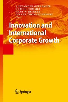 Abbildung von Gerybadze / Hommel / Reiners / Thomaschewski   Innovation and International Corporate Growth   2010