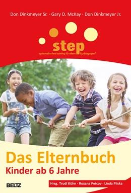 Abbildung von Dinkmeyer Sr. / McKay | Step - Das Elternbuch | 9. Auflage | 2016 | 875 | beck-shop.de