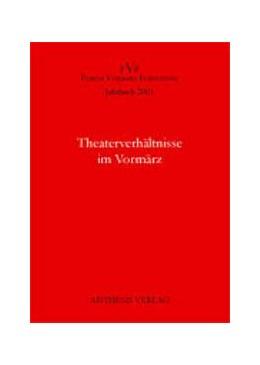 Abbildung von Porrmann / Vaßen | Theaterverhältnisse im Vormärz | 2002 | 7. Jahrgang