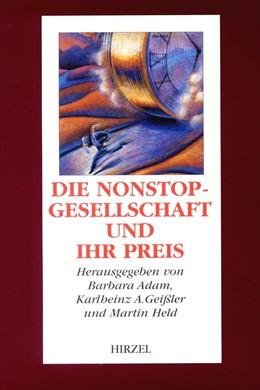 Abbildung von Adam / Geißler / Held | Die Nonstop-Gesellschaft und ihr Preis | 1997 | Vom Zeitmissbrauch zur Zeitkul...