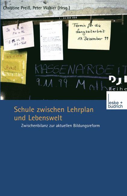 Schule zwischen Lehrplan und Lebenswelt | Preiß / Wahler, 2002 | Buch (Cover)
