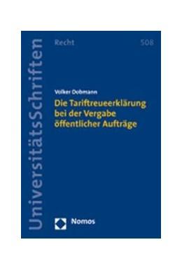Abbildung von Dobmann   Die Tariftreueerklärung bei der Vergabe öffentlicher Aufträge   2007