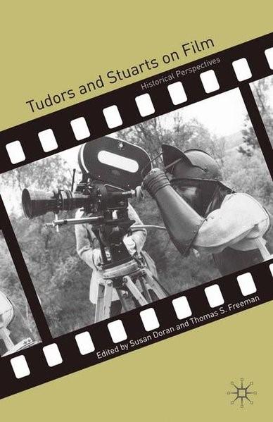 Abbildung von Doran / Freeman   Tudors and Stuarts on Film   2008   2008