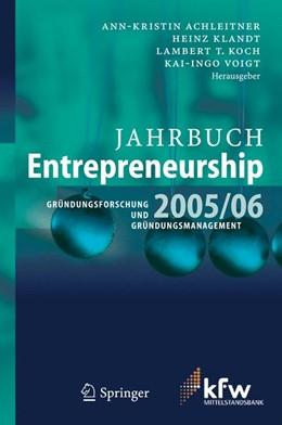 Abbildung von Achleitner / Klandt / Koch / Voigt | Jahrbuch Entrepreneurship 2005/06 | 2005 | Gründungsforschung und Gründun...